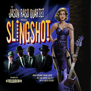 The-Jason-Raso-Quartet-Slingshot